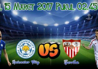 Prediksi Skor Leicester City vs Sevilla 15 Maret 2017